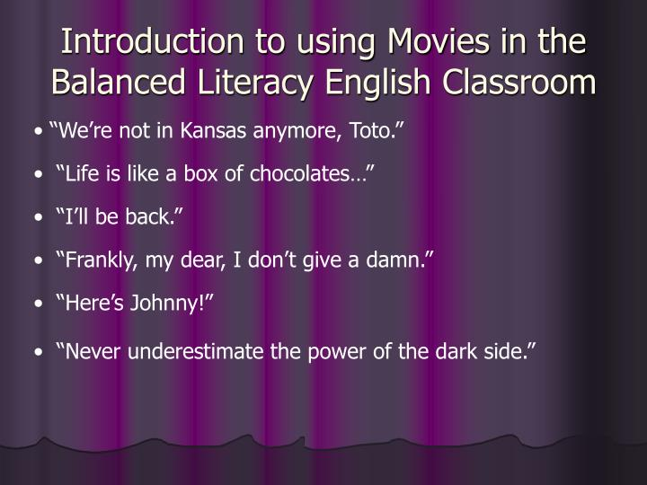 Introduction to using movies in the balanced literacy english classroom
