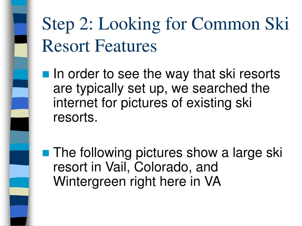 Step 2: Looking for Common Ski Resort Features