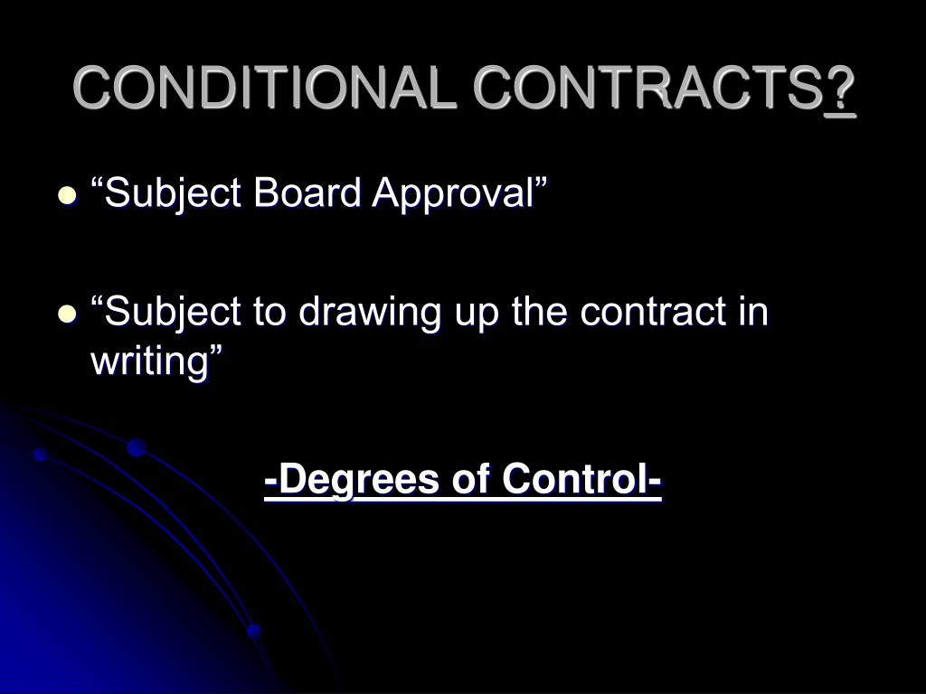 CONDITIONAL CONTRACTS