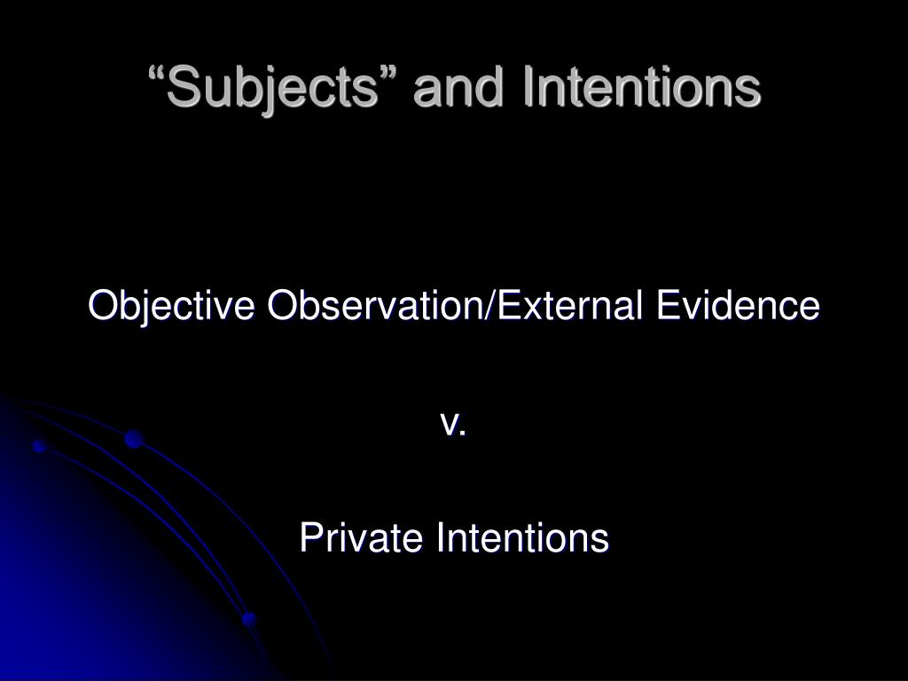 """Subjects"" and Intentions"