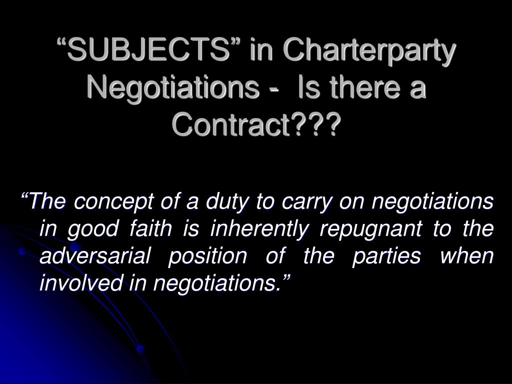 """SUBJECTS"" in Charterparty Negotiations -  Is there a Contract???"