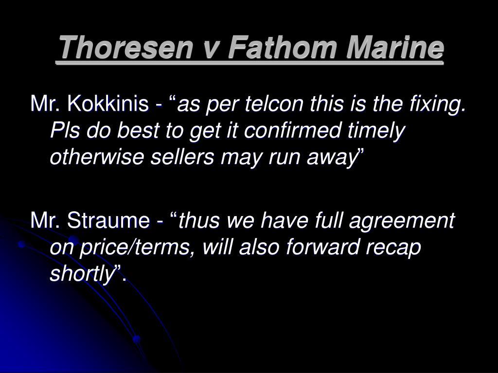 Thoresen v Fathom Marine