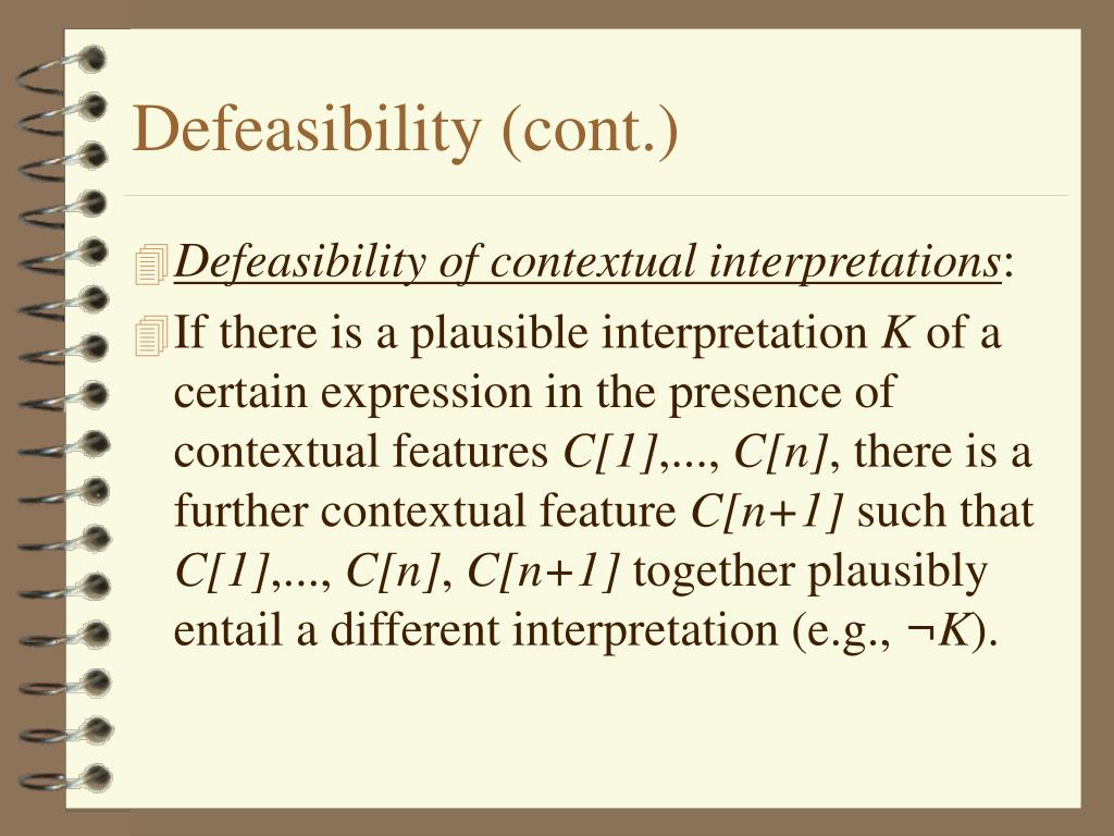 Defeasibility (cont.)
