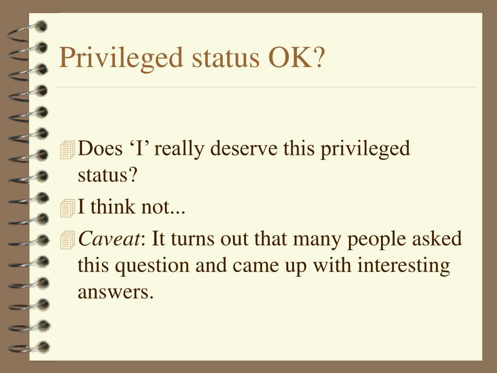 Privileged status OK?