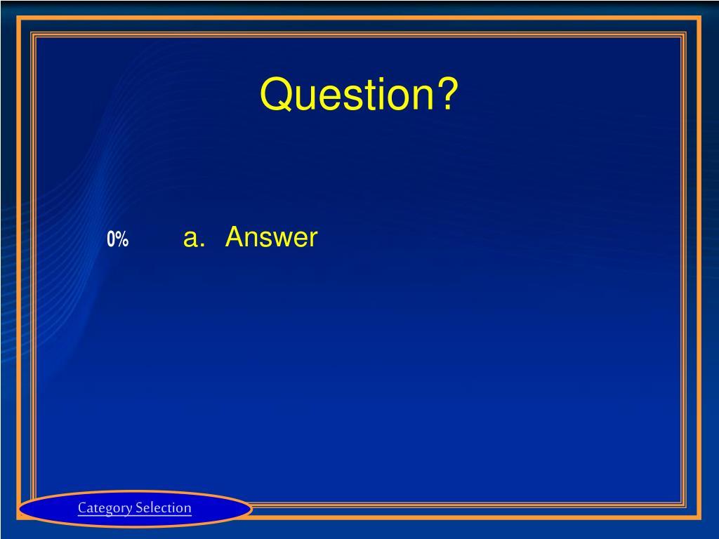 Question?