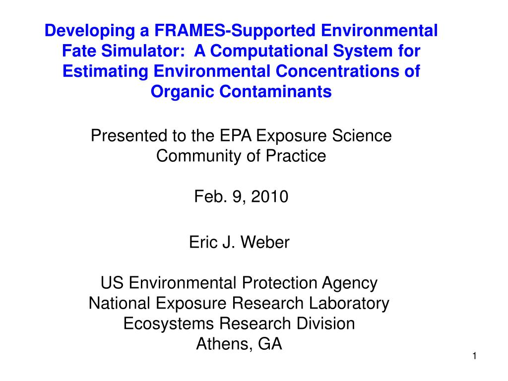 Developing a FRAMES-Supported Environmental Fate Simulator:  A Computational System for Estimating Environmental Concentrations of Organic Contaminants