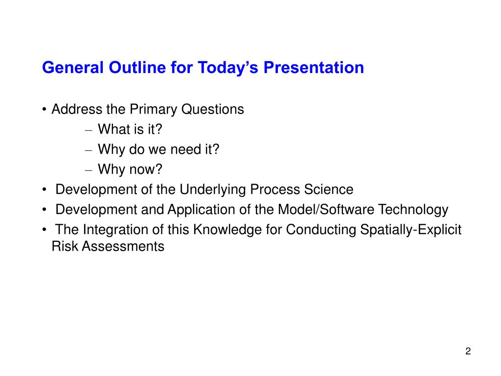 General Outline for Today's Presentation