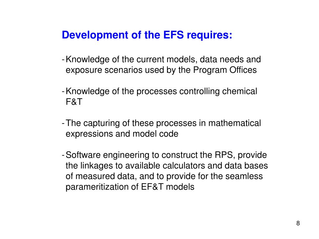 Development of the EFS requires: