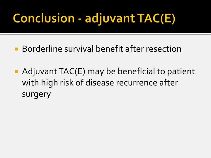 Conclusion - adjuvant TAC(E)