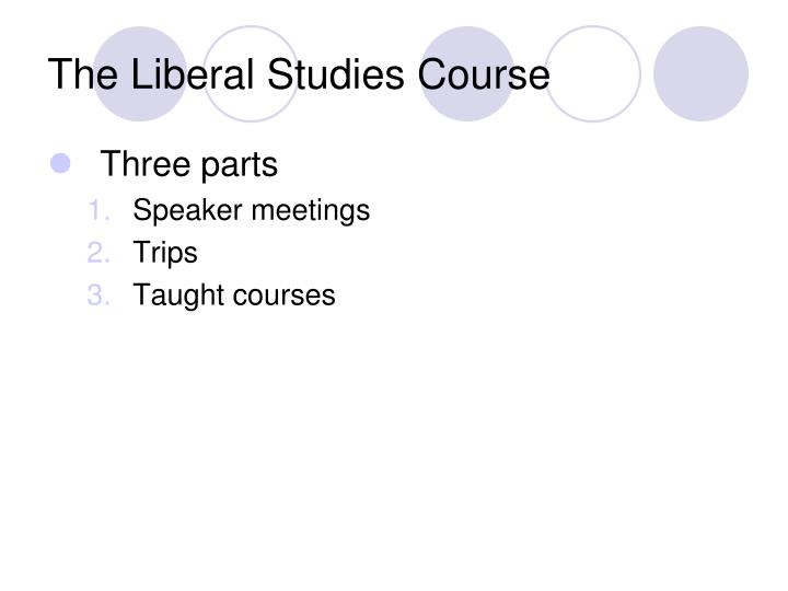 The liberal studies course