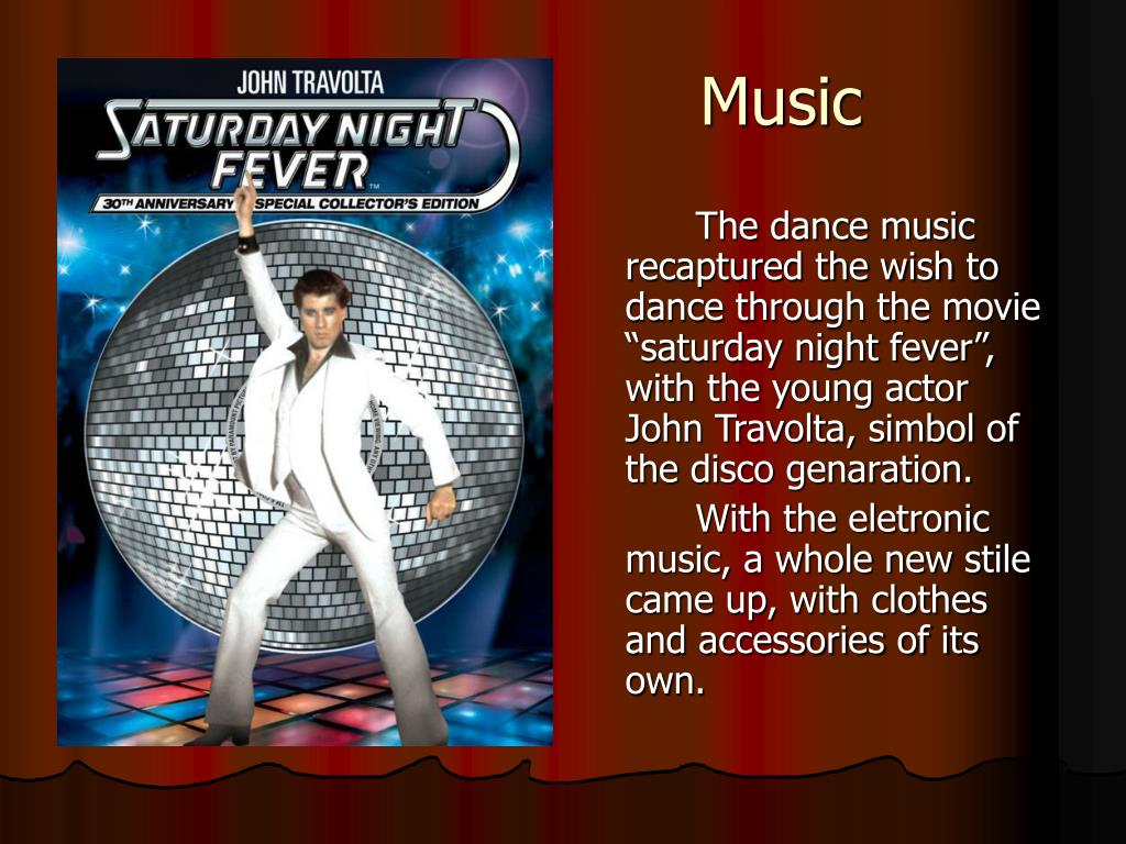 "The dance music recaptured the wish to dance through the movie ""saturday night fever"", with the young actor John Travolta, simbol of the disco genaration."