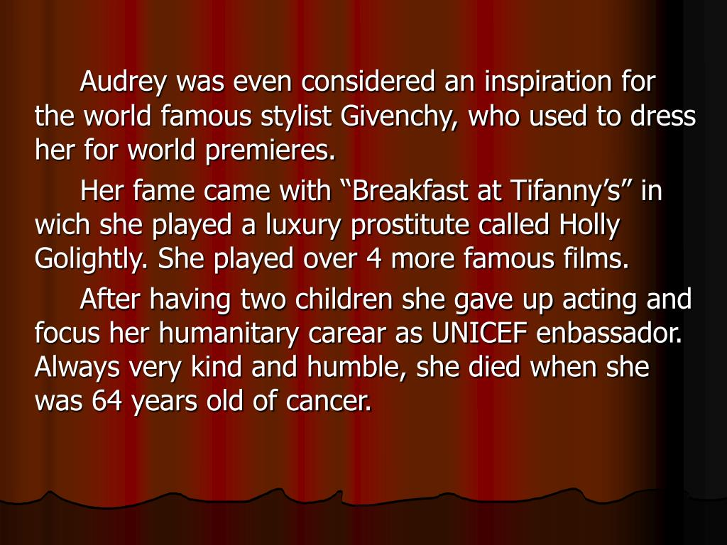 Audrey was even considered an inspiration for the world famous stylist Givenchy, who used to dress her for world premieres.