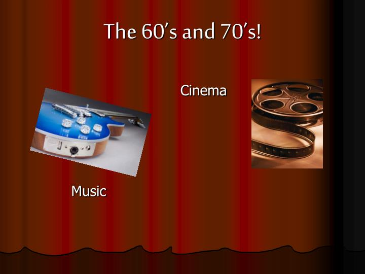 The 60 s and 70 s