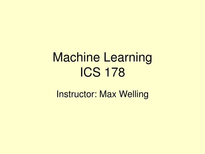 Machine learning ics 178
