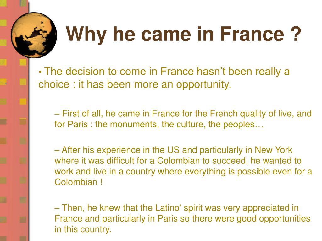 Why he came in France ?