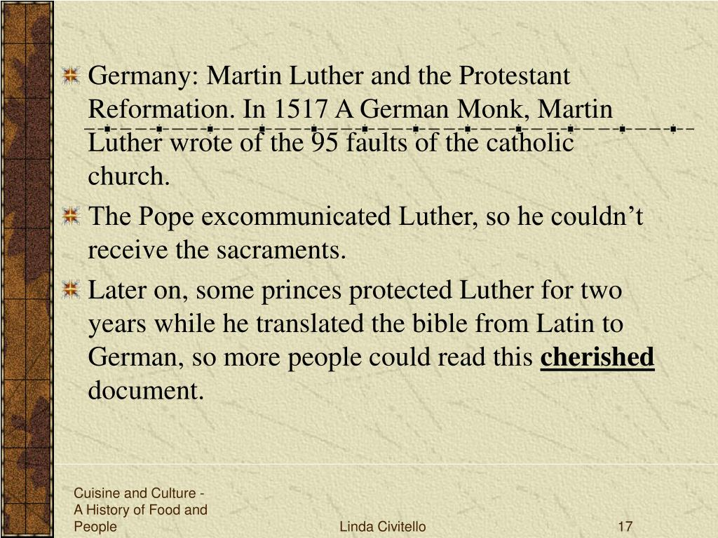 Germany: Martin Luther and the Protestant Reformation. In 1517 A German Monk, Martin Luther wrote of the 95 faults of the catholic church.