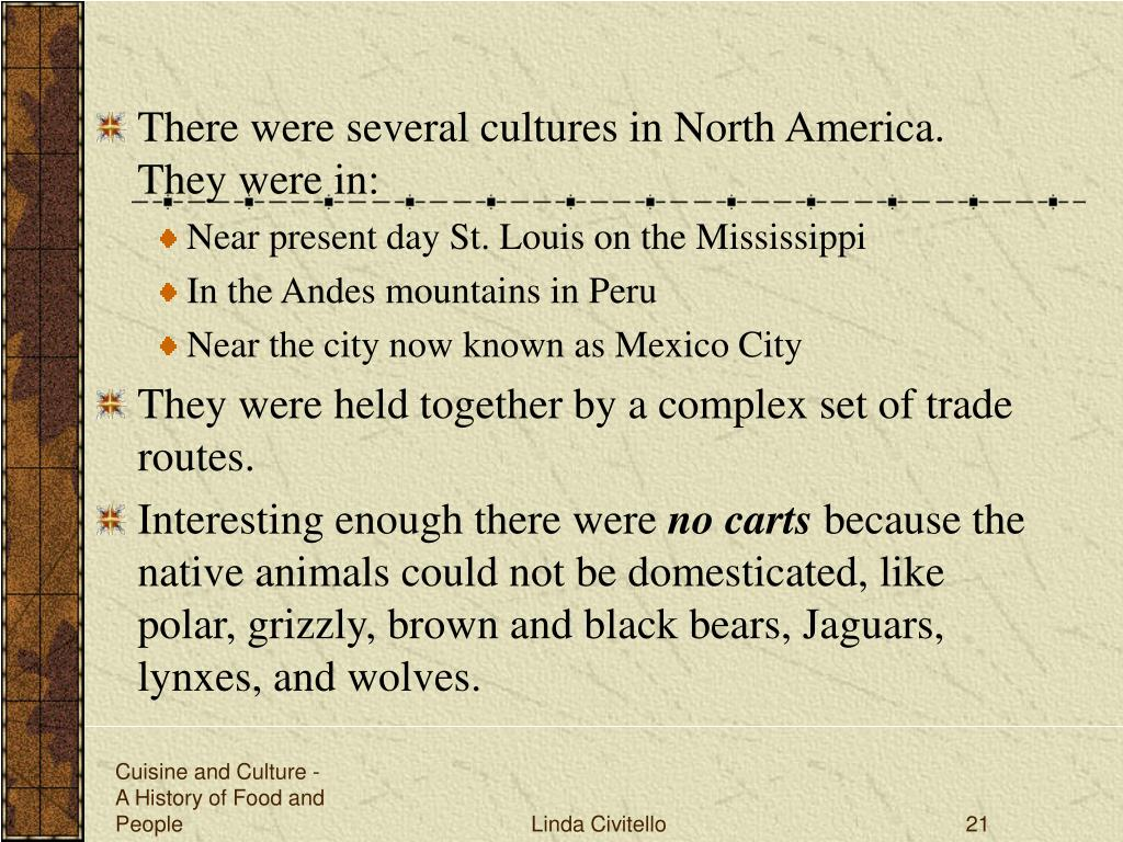 There were several cultures in North America. They were in: