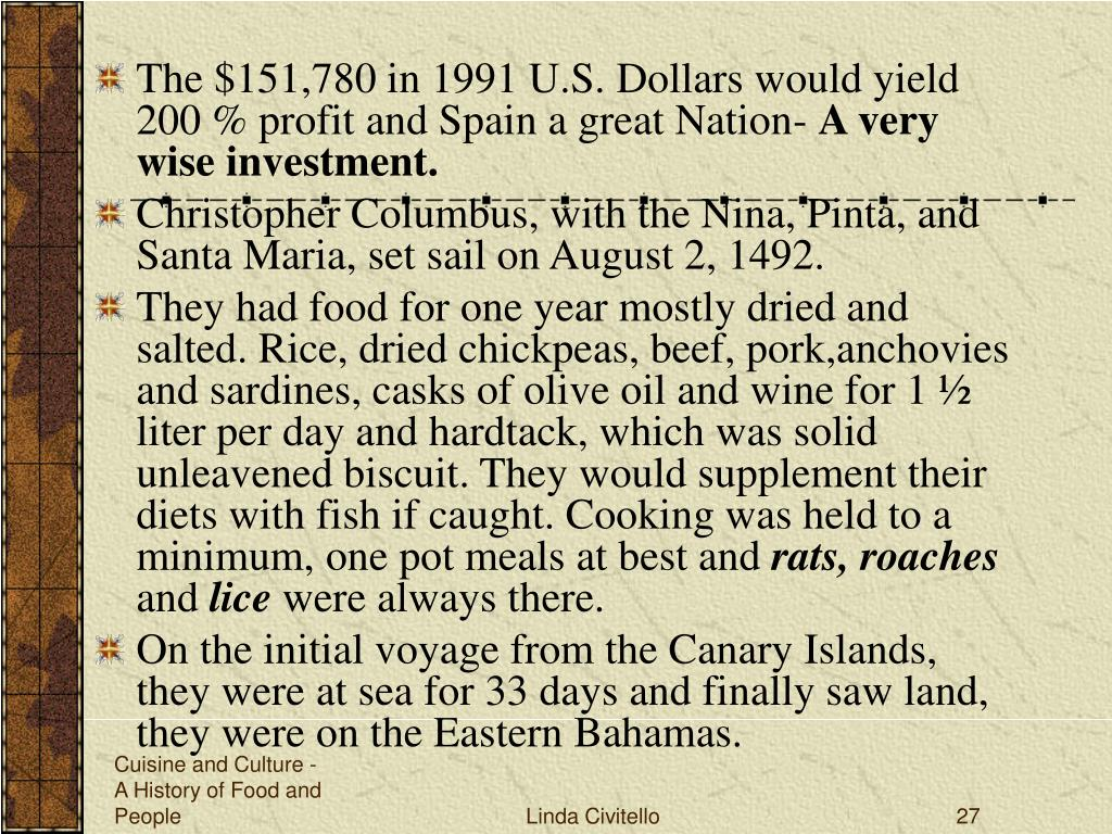 The $151,780 in 1991 U.S. Dollars would yield 200 % profit and Spain a great Nation-