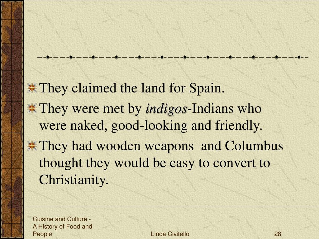 They claimed the land for Spain.
