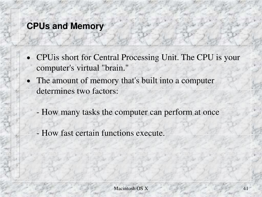CPUs and Memory