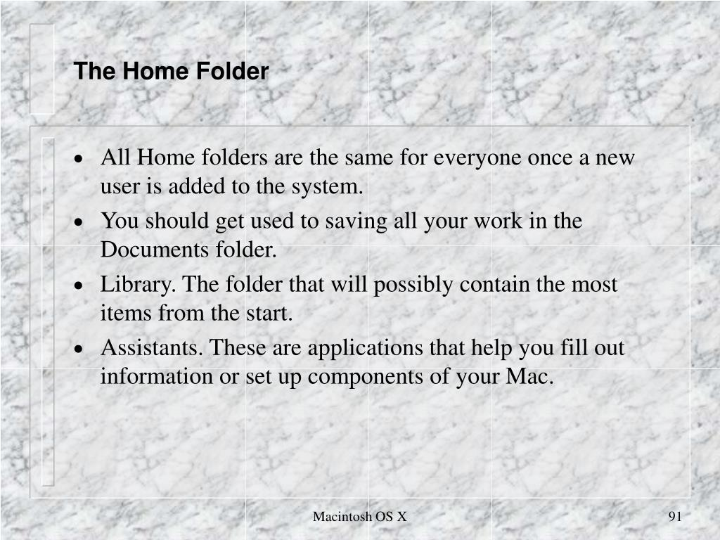 The Home Folder