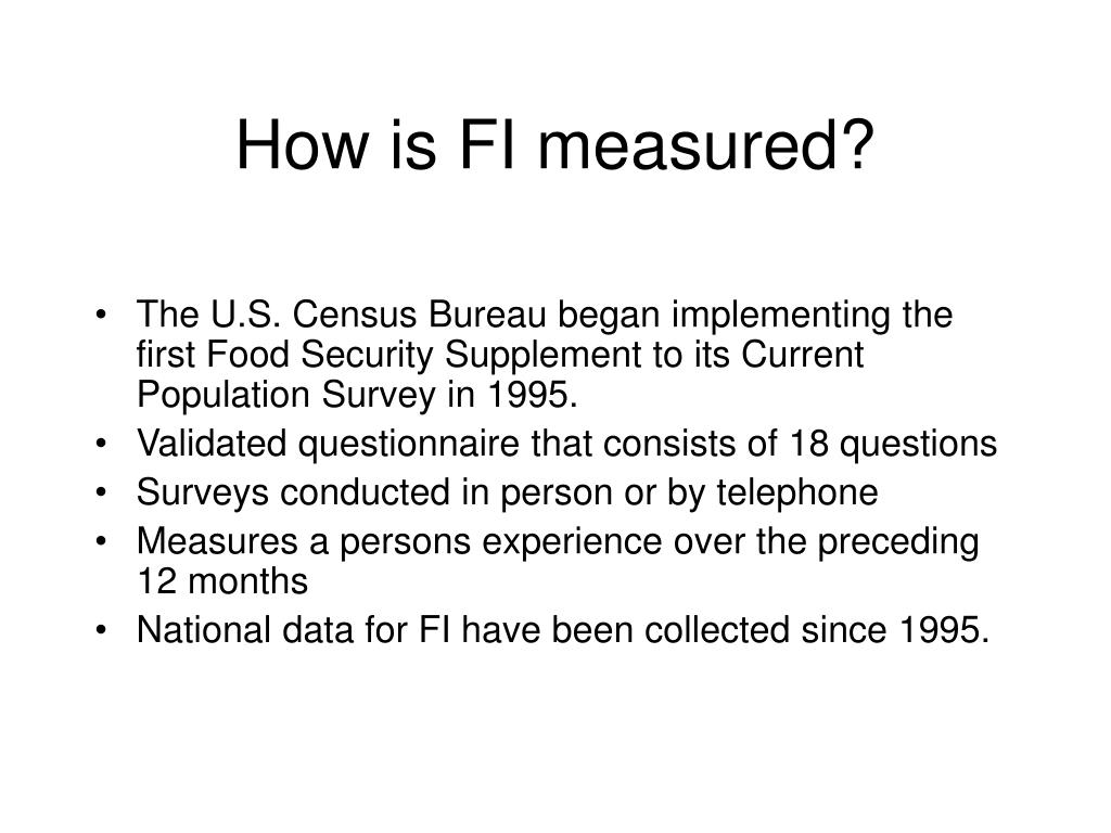 How is FI measured?