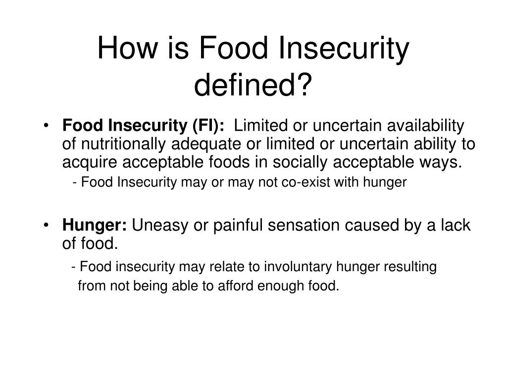 How is Food Insecurity defined?