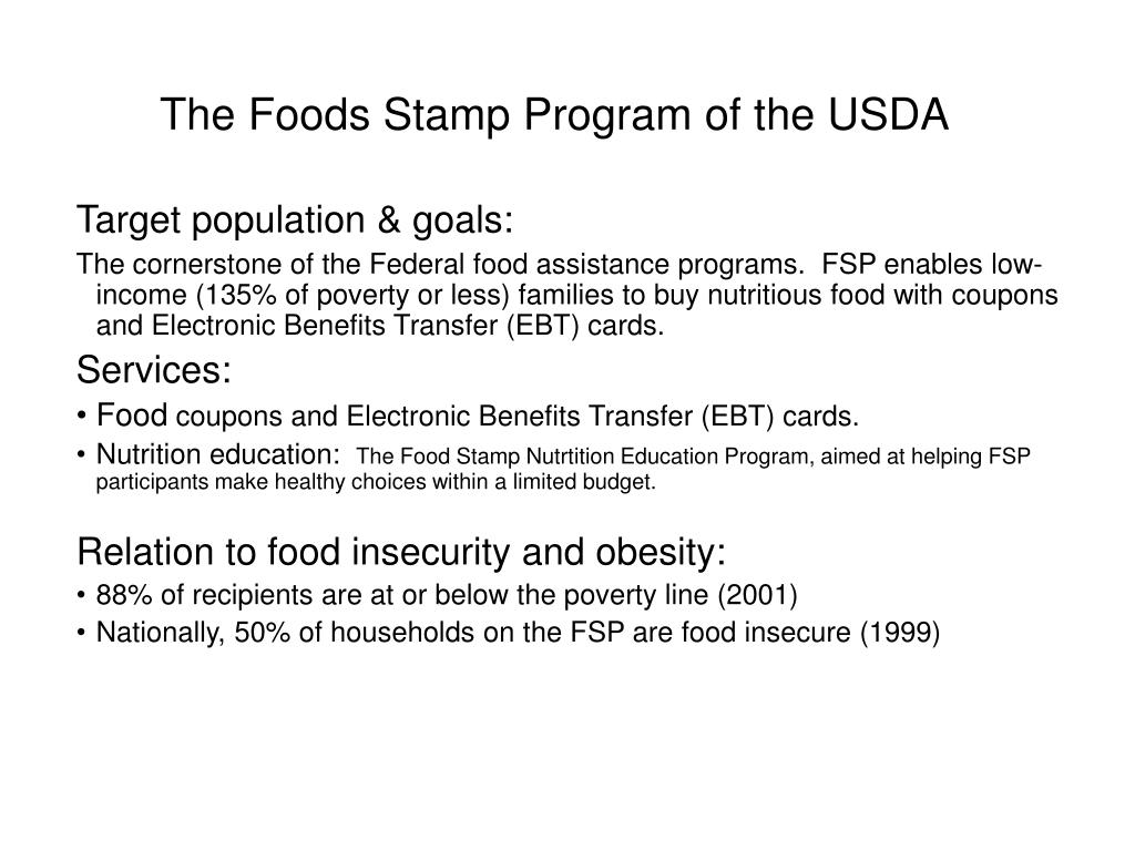The Foods Stamp Program of the USDA