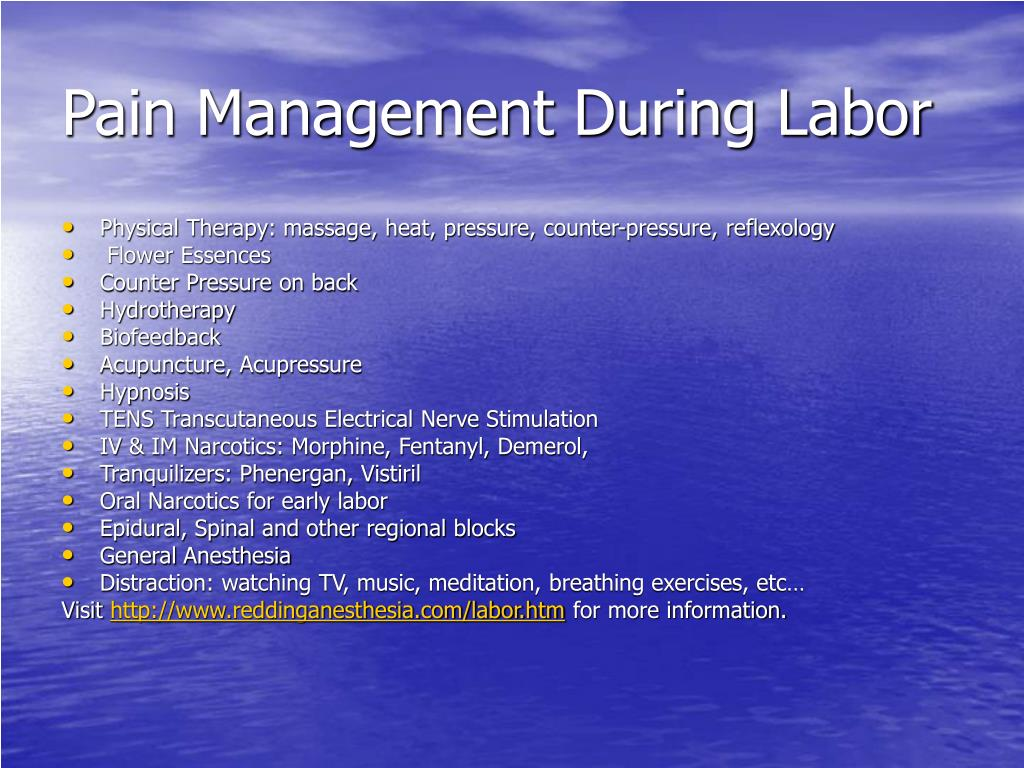 pain management during labor Many natural labor pain management techniques exist this type of breathing is similar to the pattern used during sleep, hence, the name.