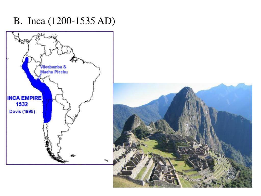 B.  Inca (1200-1535 AD)