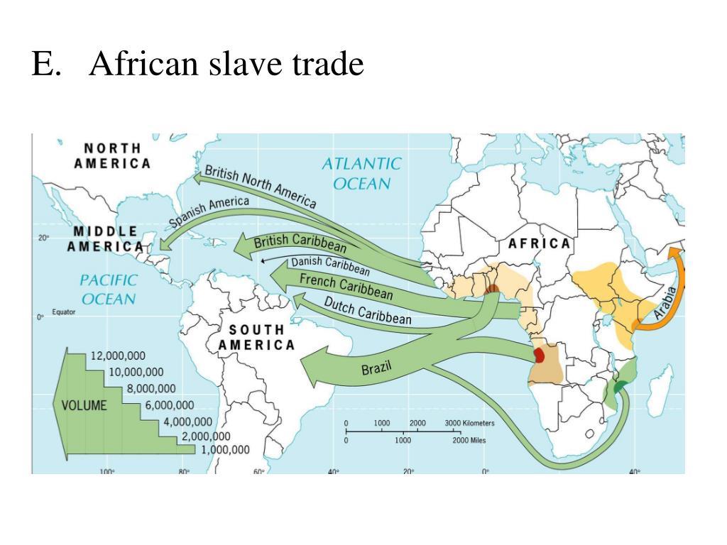 E.   African slave trade