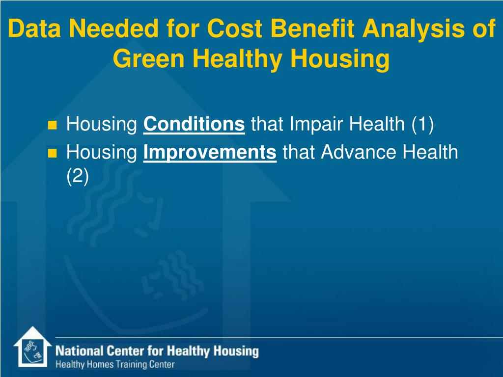 Data Needed for Cost Benefit Analysis of Green Healthy Housing