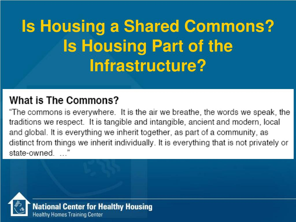 Is Housing a Shared Commons?
