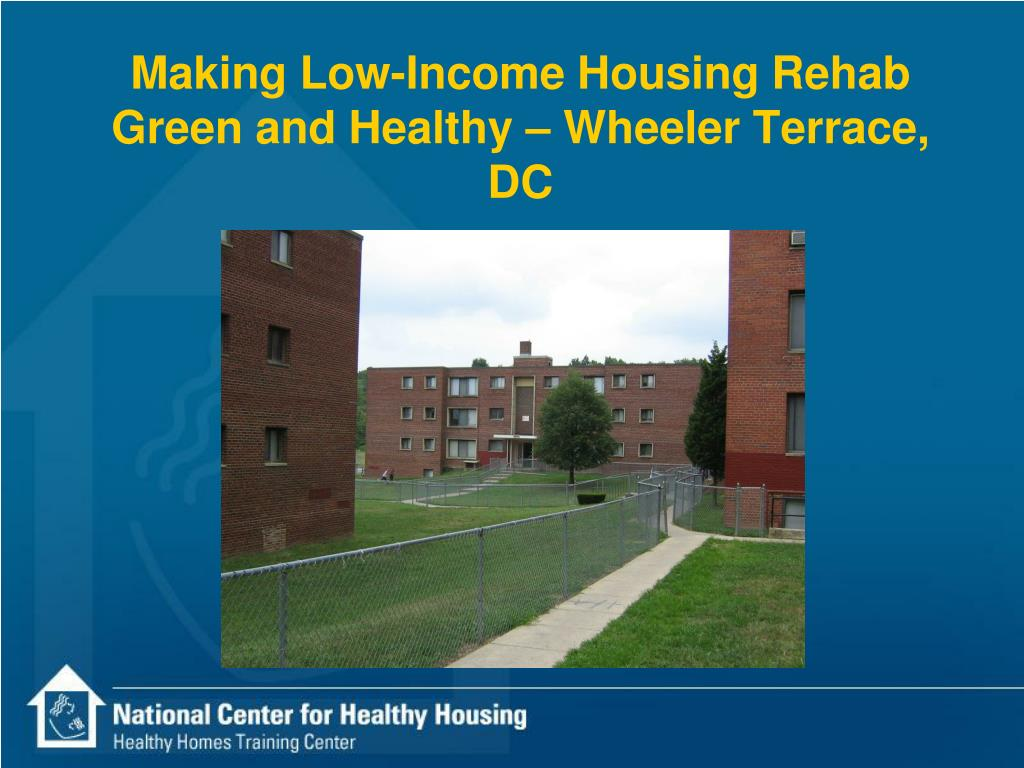 Making Low-Income Housing Rehab Green and Healthy – Wheeler Terrace,  DC