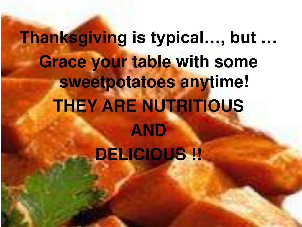 Thanksgiving is typical…, but …
