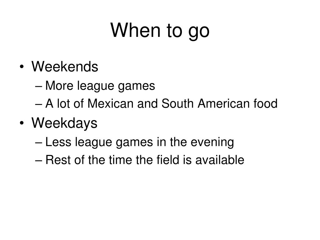 When to go