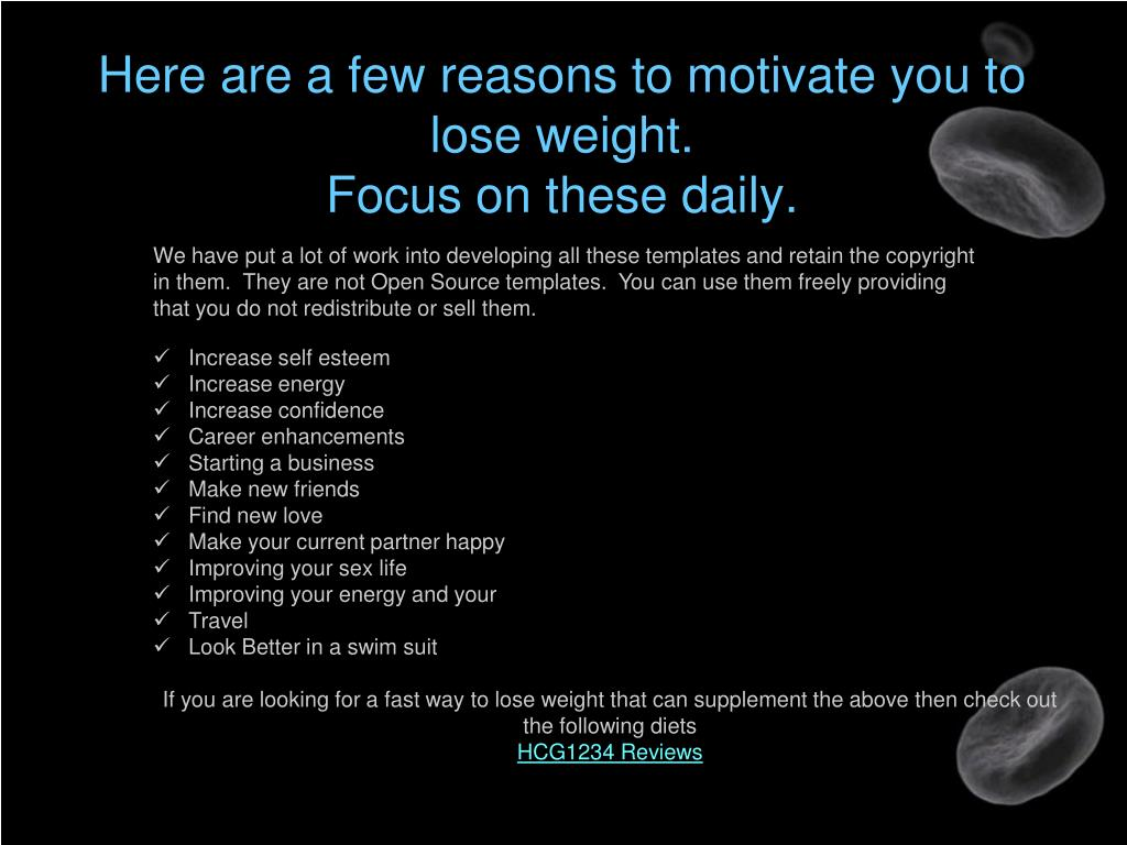 Here are a few reasons to motivate you to lose weight.
