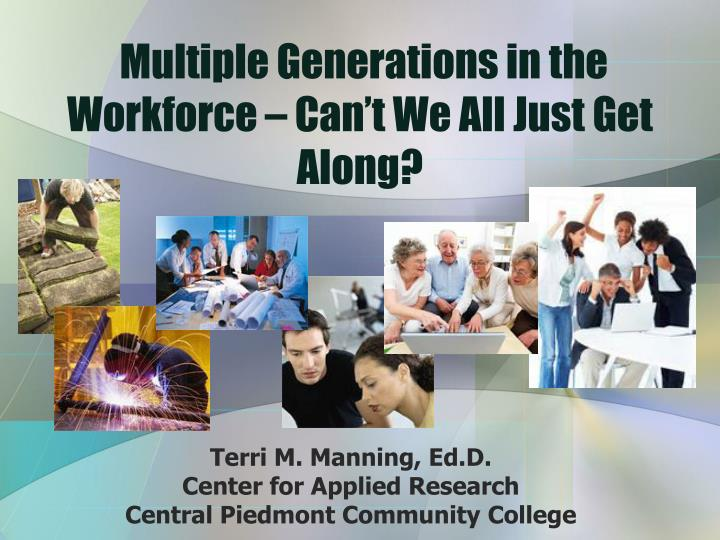 Multiple generations in the workforce can t we all just get along