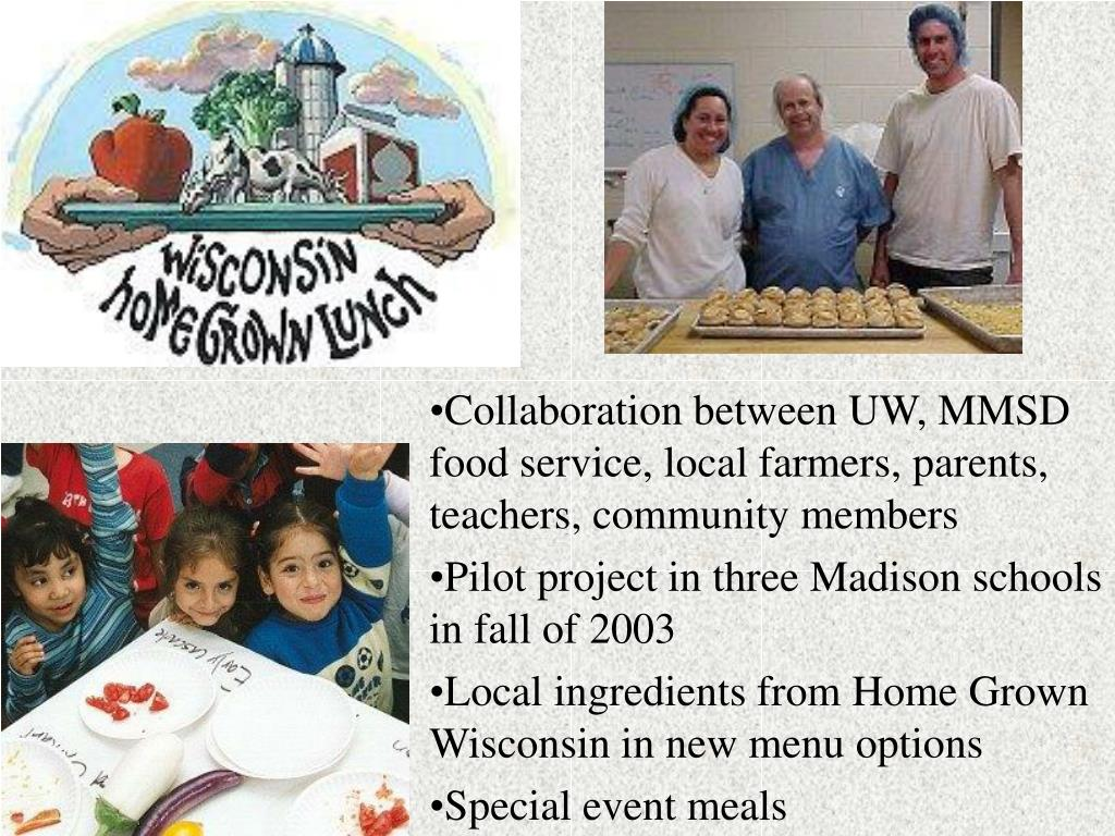 Collaboration between UW, MMSD food service, local farmers, parents, teachers, community members