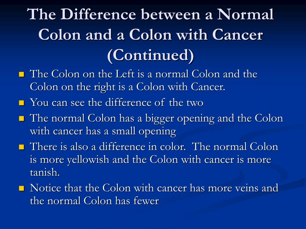 The Difference between a Normal Colon and a Colon with Cancer (Continued)