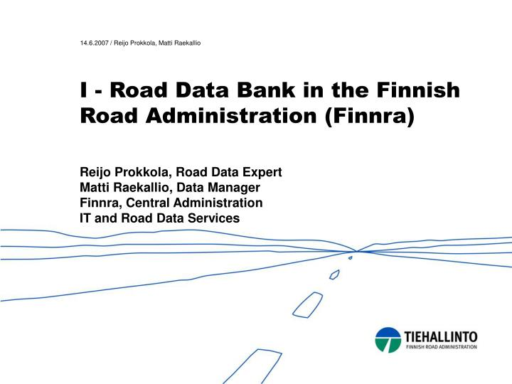I road data bank in the finnish road administration finnra l.jpg