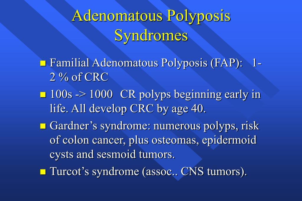 Adenomatous Polyposis Syndromes