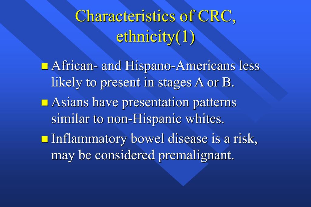 Characteristics of CRC, ethnicity(1)