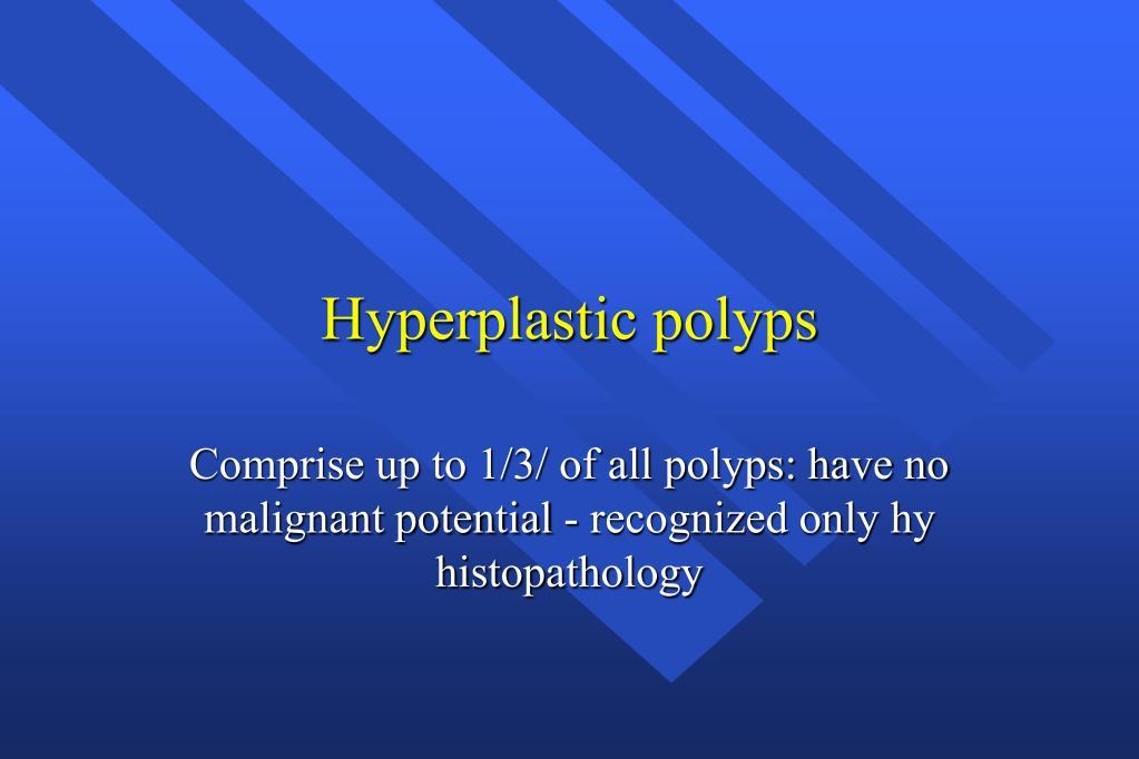 Hyperplastic polyps