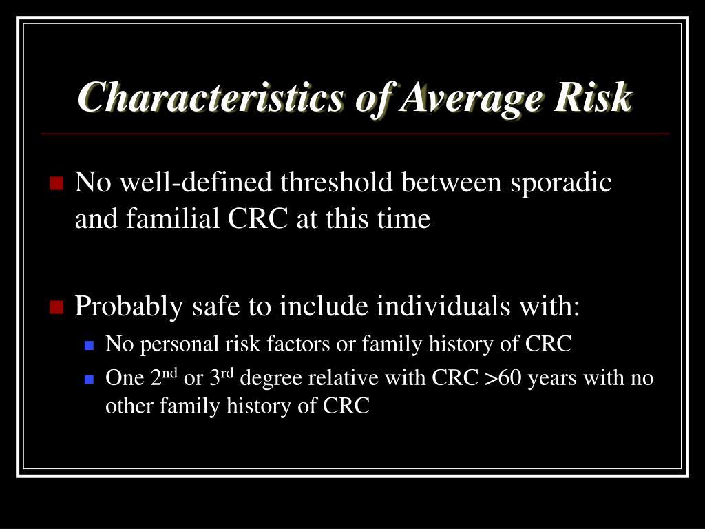 Characteristics of Average Risk