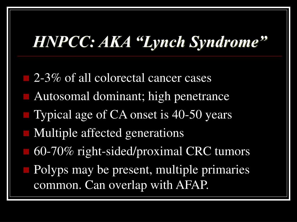 "HNPCC: AKA ""Lynch Syndrome"""