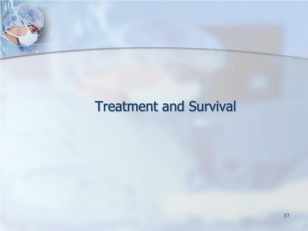 Treatment and Survival