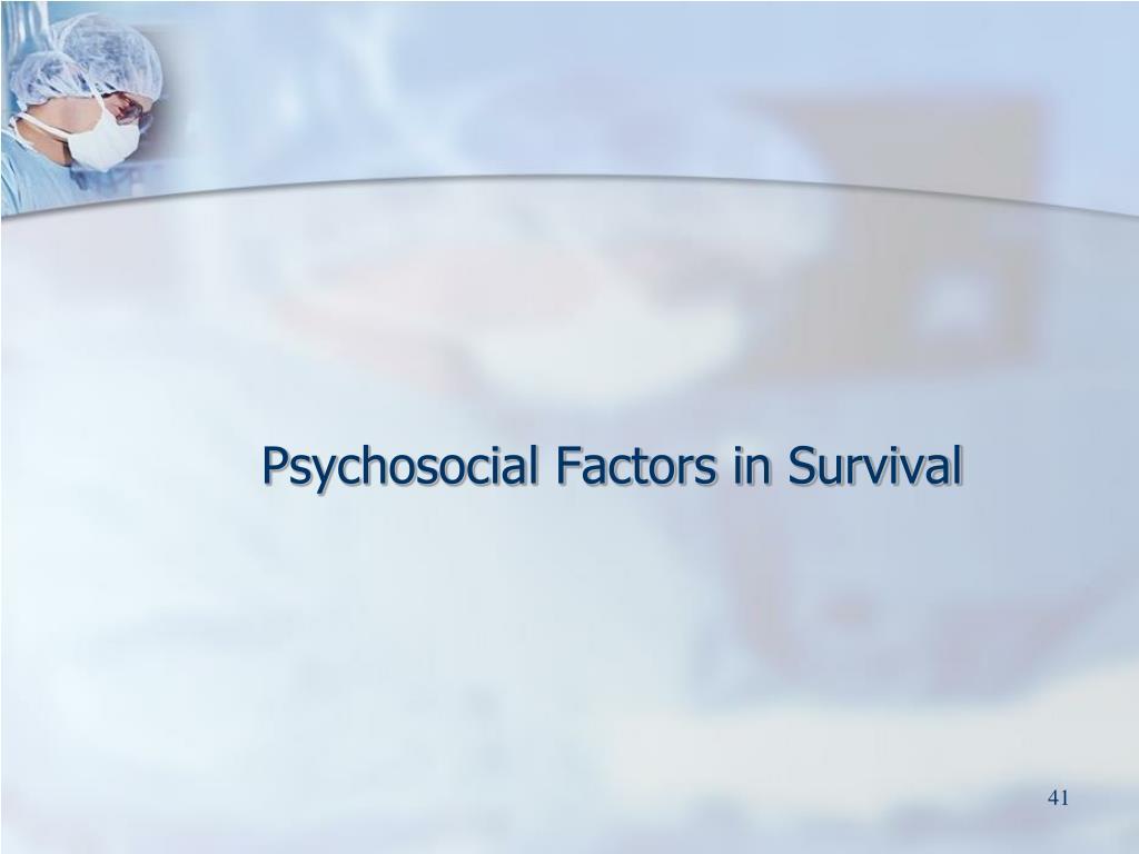 Psychosocial Factors in Survival