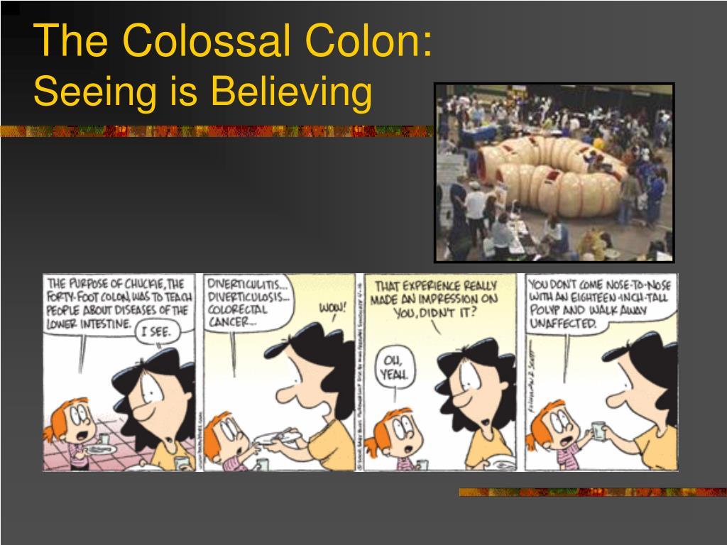 The Colossal Colon: