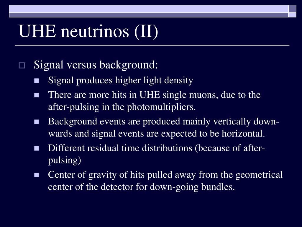 UHE neutrinos (II)